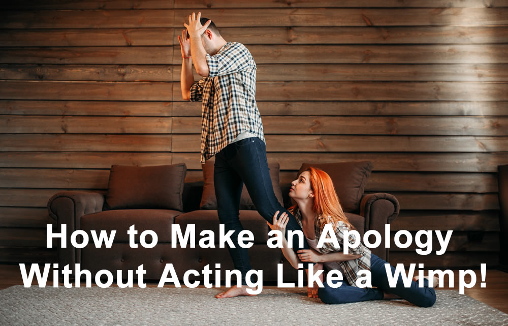 How to make an apology without sounding like a wimp!